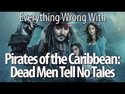 Everything Wrong With Pirates of the Caribbean: Dead Men Tel