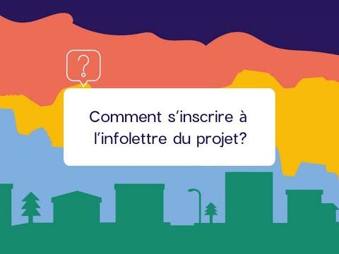 Comment s'inscrire à l'infolettre du projet?