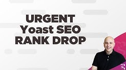 URGENT Check Your Yoast SEO Setting - v7 Update May Cause WordPress SEO Ranking Drops