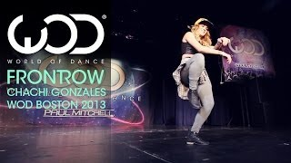 Chachi Gonzales | World of Dance | FRONTROW | #WODBOS 2013