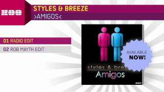 Video Styles & Breeze - Amigos (Radio Edit) download MP3, 3GP, MP4, WEBM, AVI, FLV November 2018