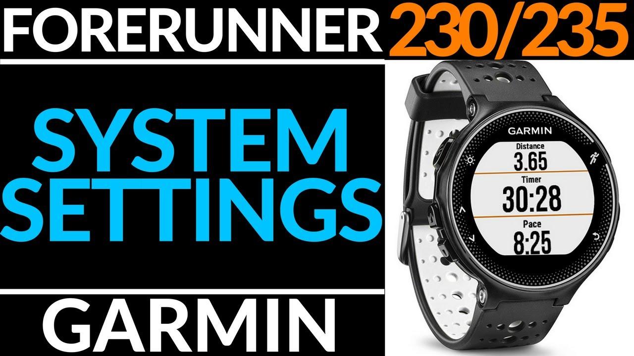 How To Change System Settings - Garmin Forerunner 230 / 235