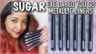 SUGAR EYE DARED YOU SO METALLIC LIQUID LINERS | SWATCHES & REVIEW | 6 Shades | Stacey Castanha