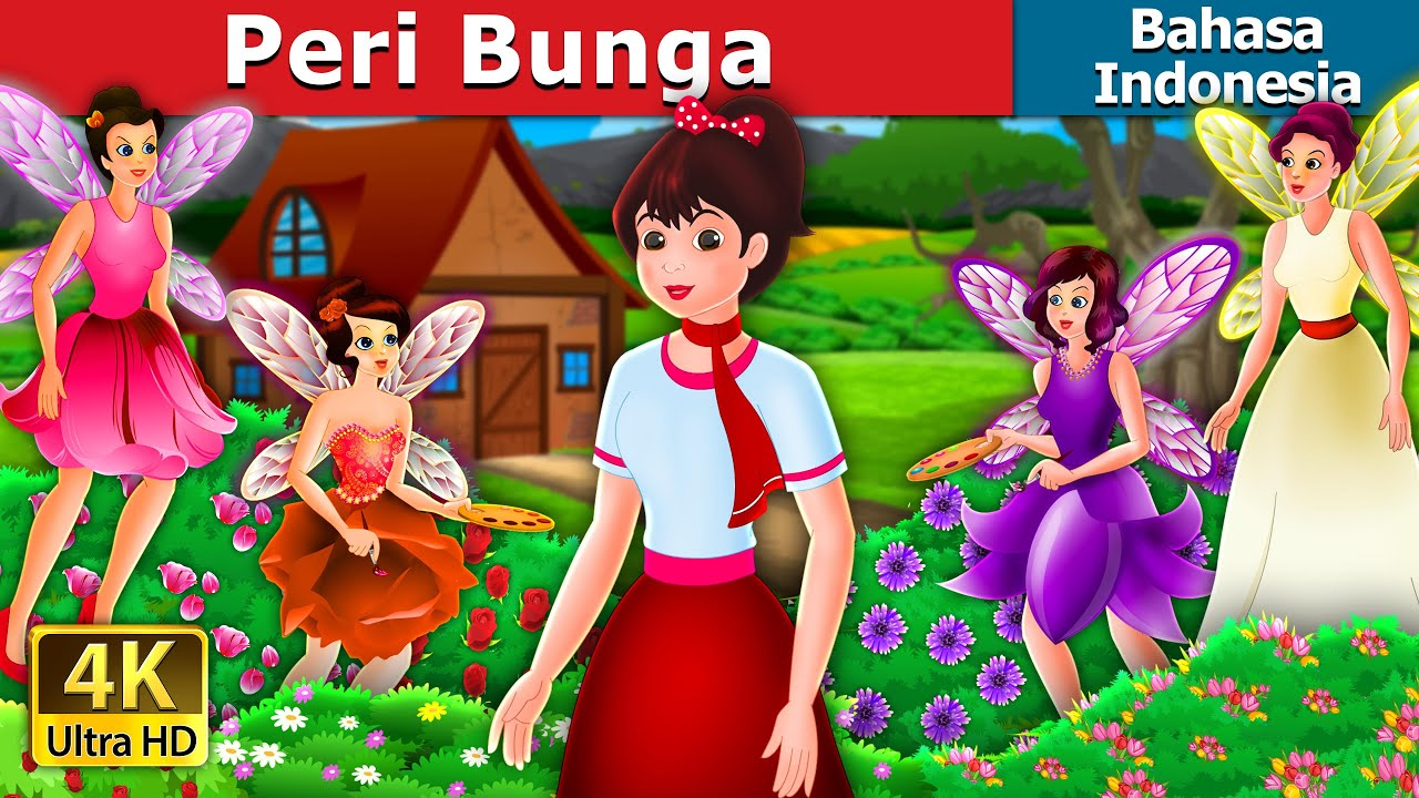 Peri Bunga | The Flower Fairies Story | Dongeng Bahasa Indonesia