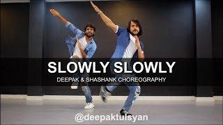 Baixar Slowly Slowly - Dance Cover | Deepak Tulsyan ft. Shashank | Guru Randhawa | Pitbull