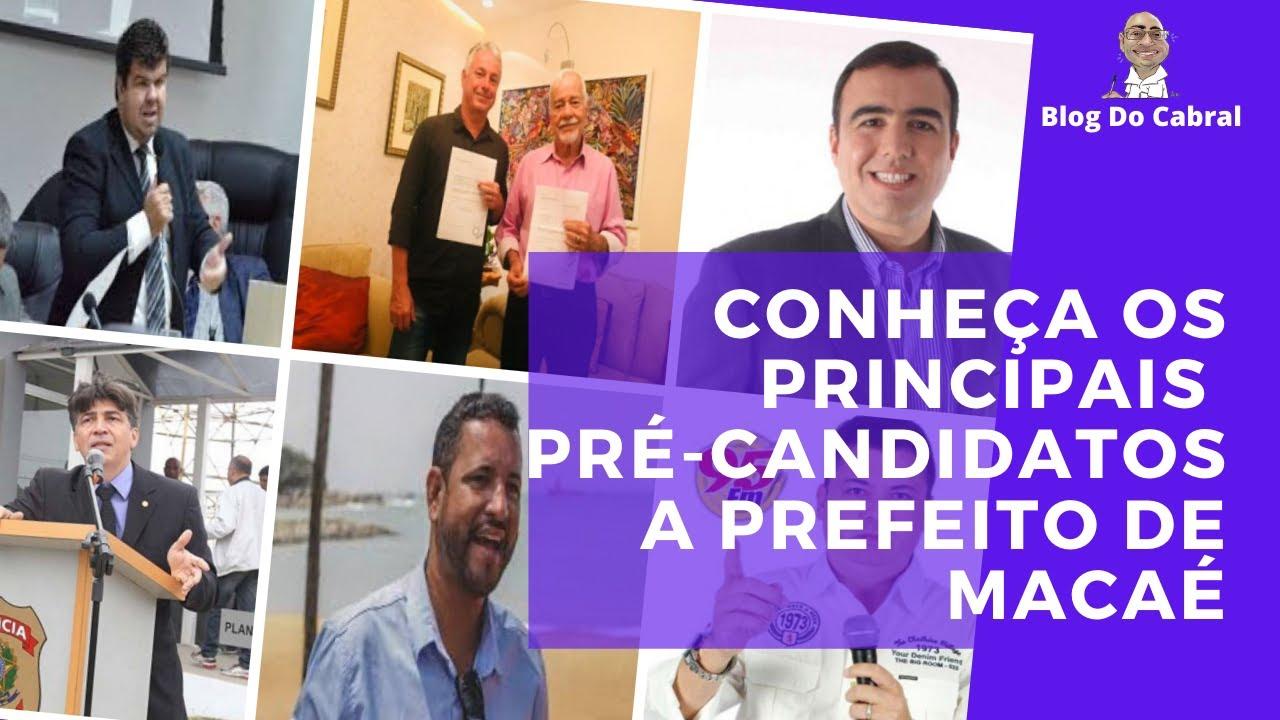 CONHEÇA OS PRINCIPAIS PRÉ-CANDIDATOS A PREFEITO DE MACAÉ