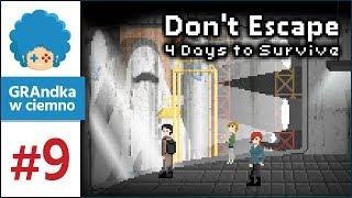 Don't Escape: 4 Days to Survive PL #9 | Czy to w ogóle poleci?