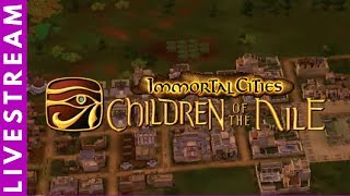 Immortal Cities: Children of the Nile [live stream]