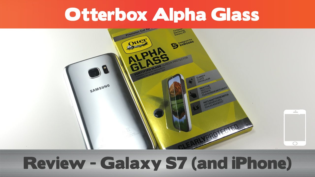 promo code 15723 52470 Otterbox Alpha Glass Review - Galaxy S7 (and iPhone 6...sort of)
