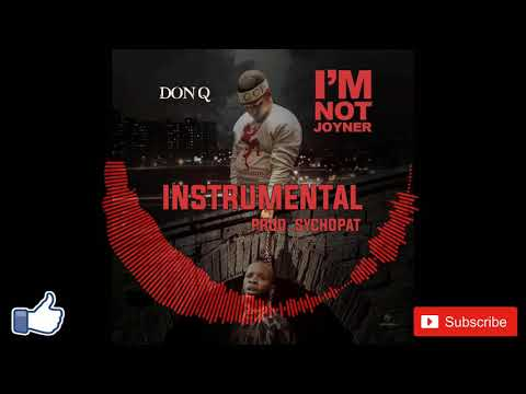 DON Q – I'm not Joyner INSTRUMENTAL| Download Link in Desc. | sychopat Beats