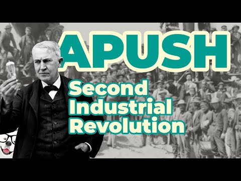Second Industrial Revolution (APUSH Unit 6 - Key Concept 6.1)
