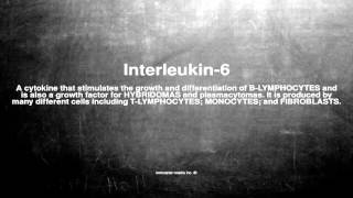 Medical vocabulary: What does Interleukin-6 mean