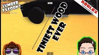 Roblox - Lumber Tycoon 2 - Tiniest Wood Ever!