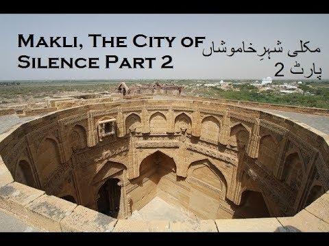 Makli | The City of Silence | Part 2