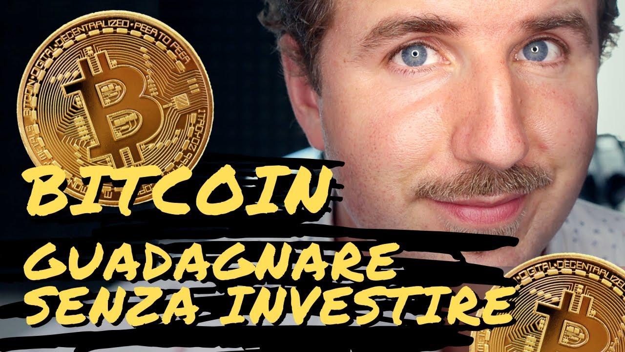 Guadagnare bitcoin senza investire