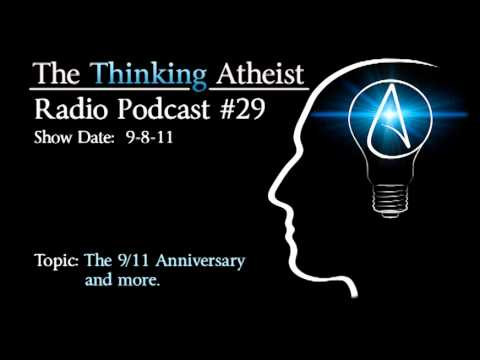 The 911 Anniversary and More - The Thinking Atheist Radio Podcast #29