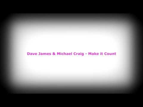 Dave James & Michael Craig - Make it Count