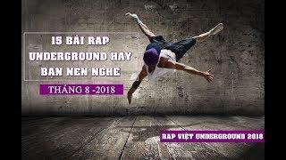 Rap Viet Underground 2018 - 15 Bài Rap Underground Hay Bạn Nên Nghe Tháng 8 - 2018
