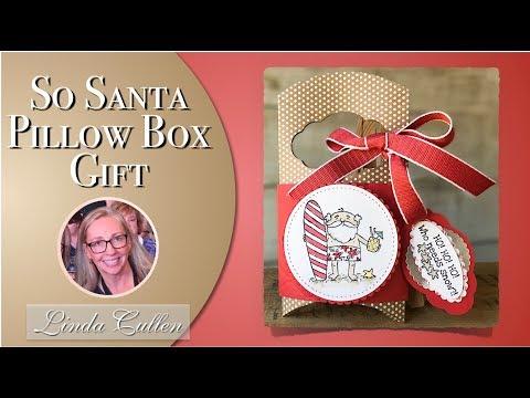 Coffee & Crafts Class:  So Santa Gift Pillow Box
