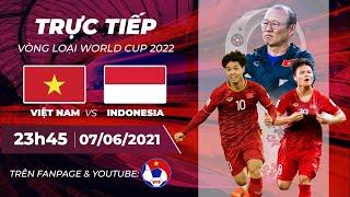 🔴 Trực tiếp   Việt Nam - Indonesia   Vòng loại World Cup 2022   VFF Channel