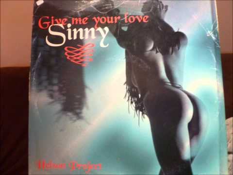 Sinny - Give Me Your Love