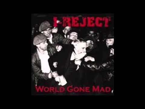 I-Reject - World Gone Mad (Full Album)