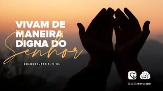 Pastorais - Vivam de maneira digna do Senhor | 06/12/20