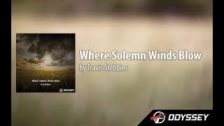 Where Solemn Winds Blow - Travis Stebbins [INSTRUMENTAL PIANO]