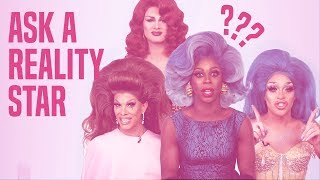 RuPaul's Drag Race Season 11 Queens Answer Your Questions | Ask A Reality Star