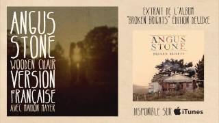 """Angus Stone - """"wooden Chair"""" Ft. Marion Mayer"""