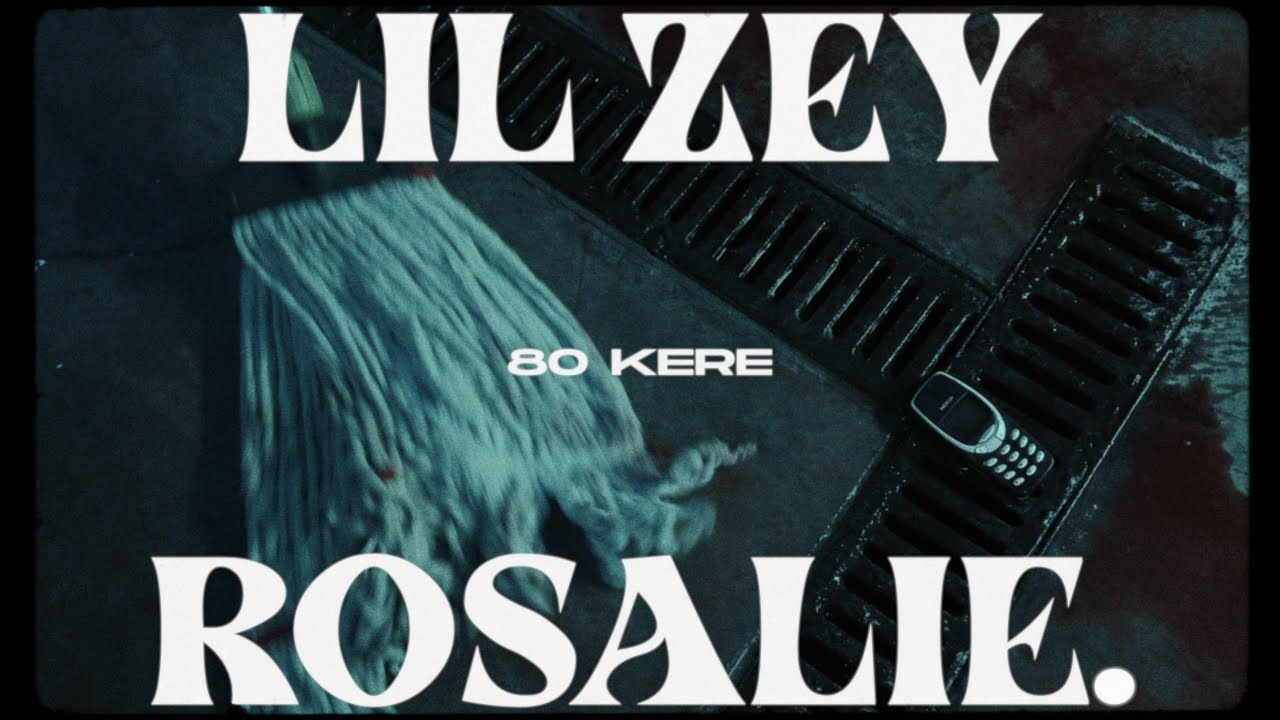 Download Lil Zey & Rosalie. - 80 Kere (Music Video)