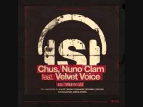 DJ Chus & Nuno Clam - Between Us Feat. Velvet Voice  (Original Mix)