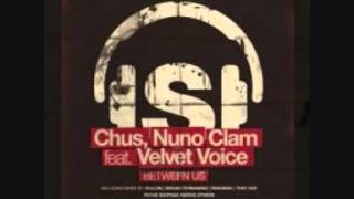 DJ Chus & Nuno Clam - Between Us feat. Velvet Voice  (Original Mix)
