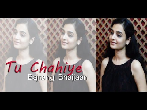 Tu Chahiye (Atif Aslam) | Bajrangi Bhaijaan | Female Cover by Nandini Sharda
