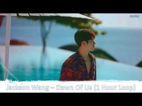 Jackson Wang - Dawn Of Us (1 Hour Loop)