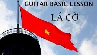 """Hướng Dẫn Đệm Bài """"Lá Cờ"""" (Guitar Tutorial Beginner)"""