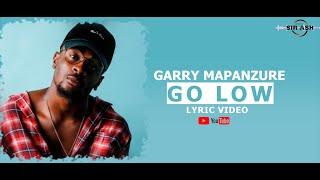 Garry Mapanzure - Go low Lyrics