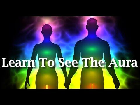 Learn to See the Aura - Secret Teachings
