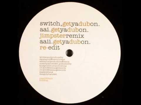 Switch - Get Ya Dub On (Jimpster Remix)