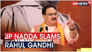 BJP Chief JP Nadda Nadda Attacks Congress,Says Rahul Gandhi Parroting Congress Line