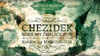 "Chezidek & Manudigital "" Burn My Chalice Pipe "" ( Greatest Friends Records ) 2014"