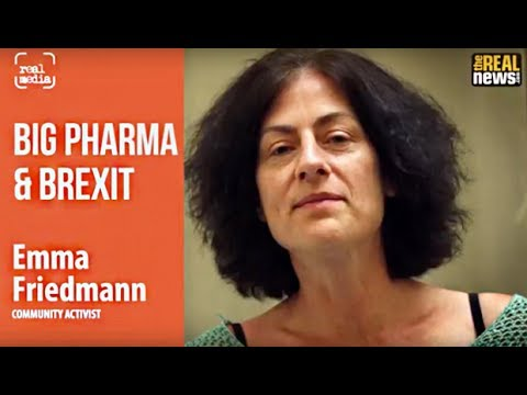Real Media: Big Pharma & Brexit