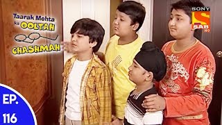Taarak Mehta Ka Ooltah Chashmah -      - Episode 116