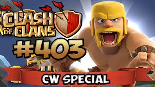 CLASH OF CLANS #403 ★ CW SPECIAL - REVENGE ★ Let's Play COC ★ German Deutsch HD Android IOS