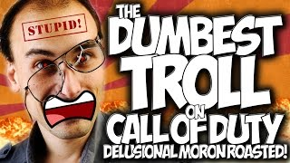 "COD BO2: THE DUMBEST TROLL ON CALL OF DUTY!! DELUSIONAL MORON GETS ROASTED!! ""FLASHBANG TROLLING"""