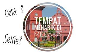 FREE Tak Perlu Bayar 15 Tempat Menarik Ootd Melaka