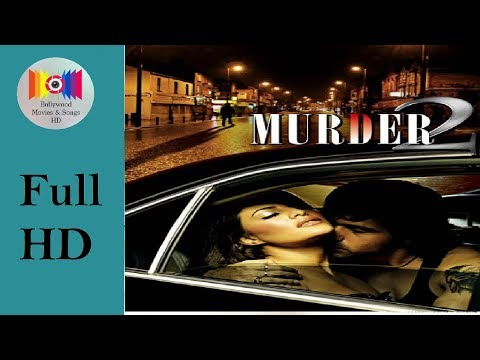 murder-2-(2011)-l-full-hindi-movie-*hd*-l-emraan-hashmi,-jacqueline-fernandez,-prashant-narayanan