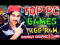 Top PC Games You Can Play Without Graphics Card | 4 GB RAM | On Your PC 2018