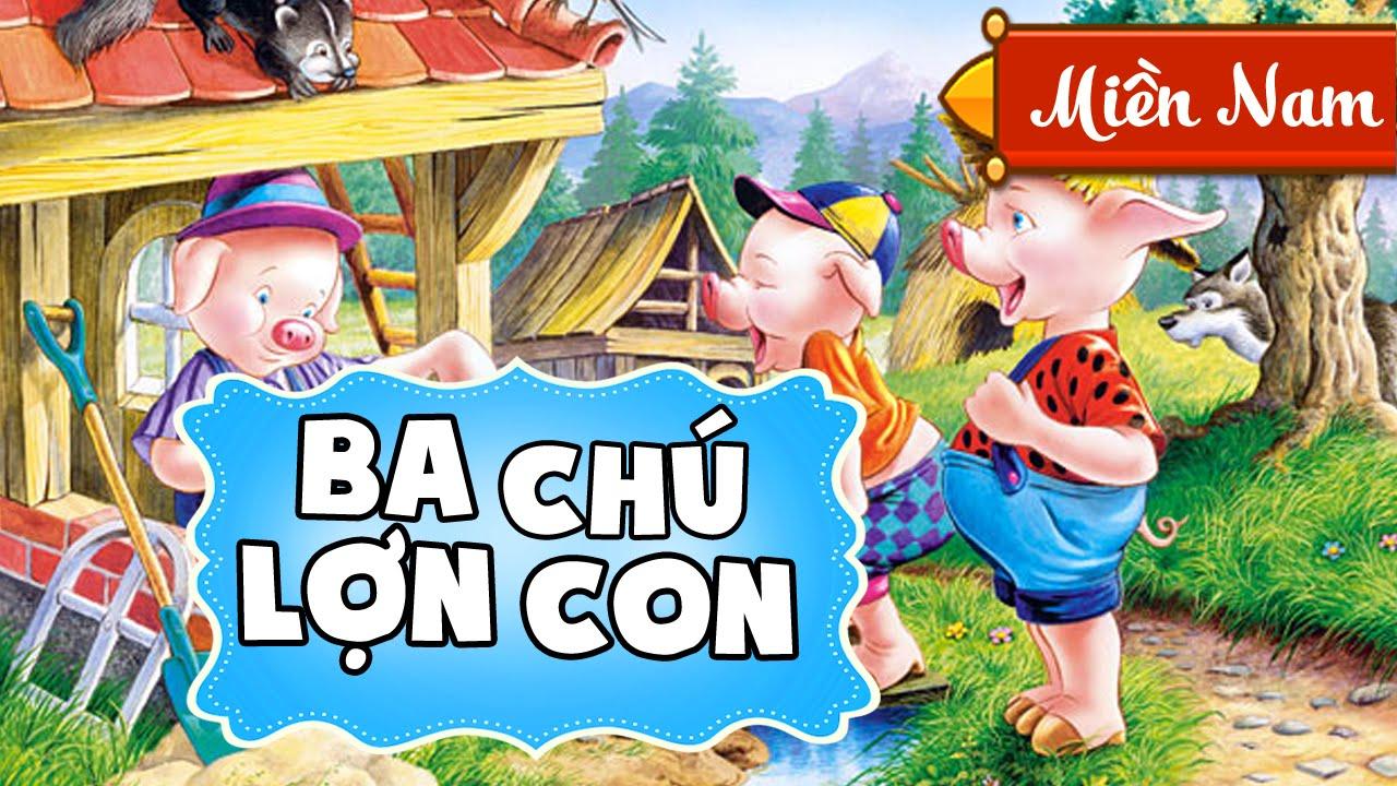Ba Chú Heo Con | Truyện Cổ Tích Hoạt Hình | Giọng miền Nam [Full HD 1080p]  - YouTube