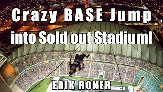 Erik Roner does massive BASE jump into sold out Nitro Circus show!